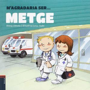 M'AGRADARIA SER ... METGE