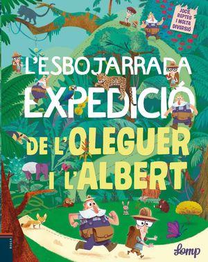 L'ESBOJARRADA EXPEDICIÓ DE L'OLEGUER I L'ALBERT