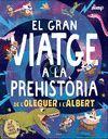 EL GRAN VIATGE A LA PREHISTÒRI