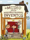 MUSEO DE LOS PEQUEÑOS Y GRANDES INVENTOS