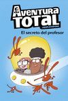 AVENTURA TOTAL 1. EL SECRETO DEL PROFESO