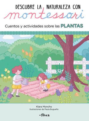 DESCUBRE LA NATURALEZA CON MONTESSORI. CUENTOS Y ACTIVIDADES SOBRE LAS PLANTAS