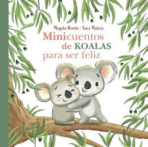 MINICUENTOS DE KOALAS PARA SER FELIZ