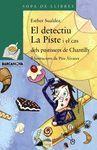 EL DETECTIU LA PISTE I EL CAS DELS PASTISSERS DE CHANTILLY