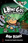 L'HOME GOS 2. UN CAS BULLANGOS