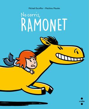 NO CORRIS, RAMONET