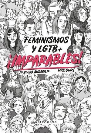 ¡IMPARABLES! FEMINISMOS Y LGTB