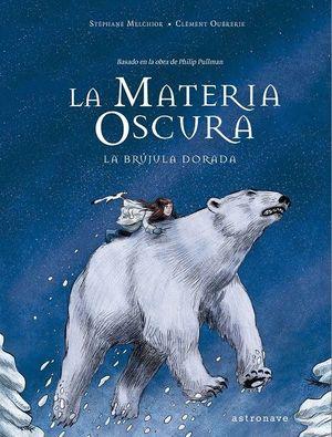 LA MATERIA OSCURA. LA BRUJULA DORADA