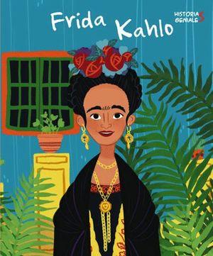 FRIDA KAHLO. HISTORIAS GENIALES