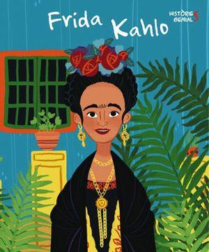FRIDA KAHLO. HISTORIES GENIALS