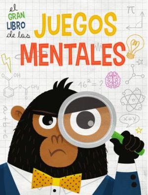 EL GRAN LIBRO DE LOS JUEGOS MENTALES (VVKIDS)