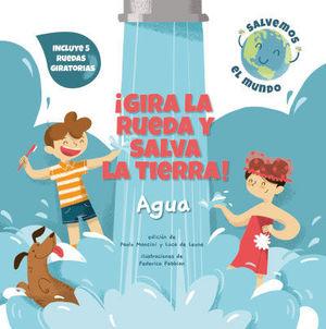 ¡GIRA LA RUEDA Y SALVA LA TIERRA! AGUA (VVKIDS)