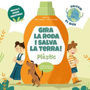 GIRA LA RODA I SALVA LA TERRA! PLASTIC (VVKIDS)