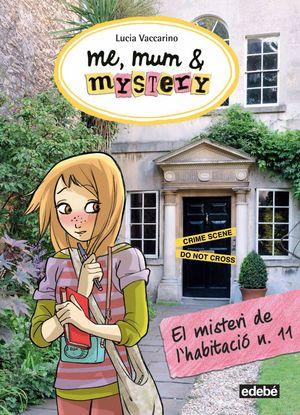 4. ME, MUM & MYSTERY. EL MISTERI DE LA HABITACIÓ N. 11