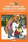 CHELO HOLMES Y EL SECRETO DE LO INVISIBLE