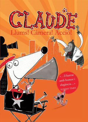 CLAUDE 7: LLUMS!, CÀMERA!, ACCIÓ!