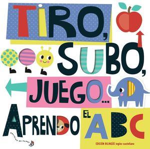 TIRO, SUBO, JUEGO... APRENDO EL ABC