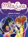 MILA & LUNA 1. ¿BRUJA O HADA?