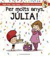 PER MOLTS ANYS, JÚLIA!