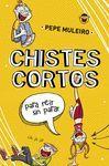 CHISTES CORTOS PARA REIR SIN PARAR