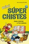 MINI SUPERCHISTES 2