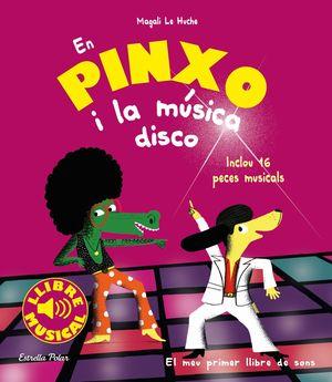 EN PINXO I LA MÚSICA DISCO. LLIBRE MUSICAL