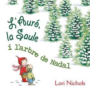 L'AURÓ, LA SAULE I L´ARBRE DE NADAL