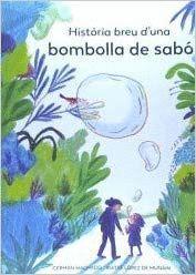 HISTÒRIA BREU D'UNA BOMBOLLA DE SABÓ