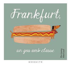 FRANKFURT, UN GOS AMB CLASSE