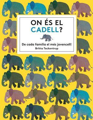 ON ÉS EL CADELL?
