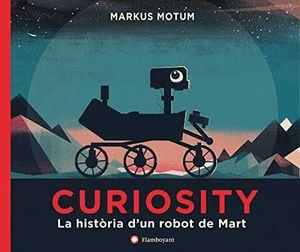 CURIOSITY. LA HISTÒRIA D'UN ROBOT DE MART