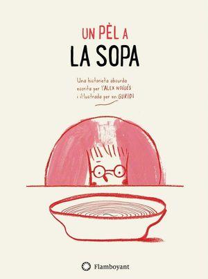 UN PÈL A LA SOPA
