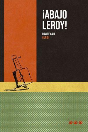 ABAJO LEROY !