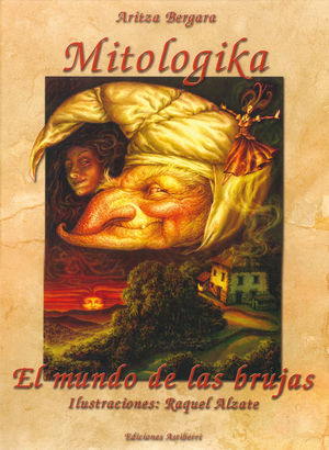 MITOLOGIKA. EL MUNDO DE LAS BRUJAS