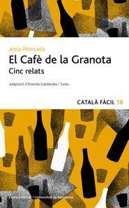EL CAFÈ DE LA GRANOTA. CINC RELATS