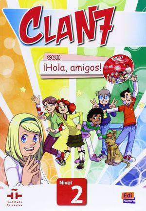 CLAN 7 CON ¡HOLA, AMIGOS! 2 LIBRO ALUMNO