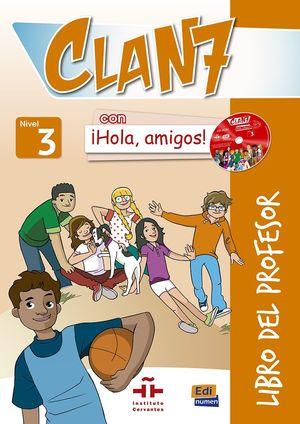 CLAN 7 ¡HOLA AMIGOS! 3 LIBRO DEL PROFESOR+CD+CD ROM