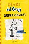 DIARI DEL GREG 4. QUINA CALDA!: TRES MESOS PER FER EL GOS