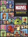 SUPERHEROES MARVEL. GUIA DE PERSONAJES DEFINITIVA
